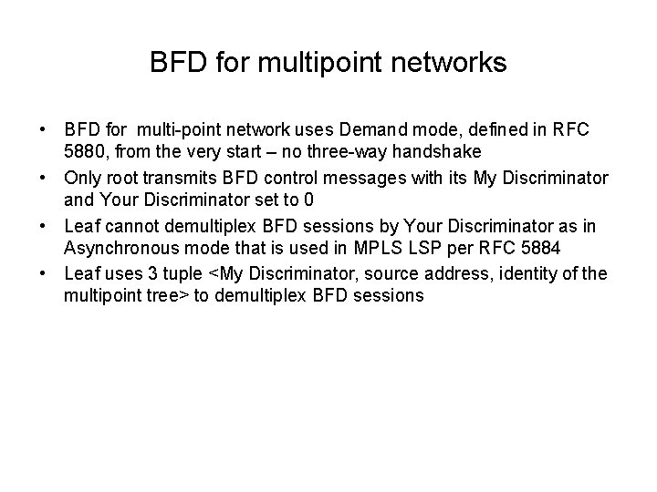 BFD for multipoint networks • BFD for multi-point network uses Demand mode, defined in
