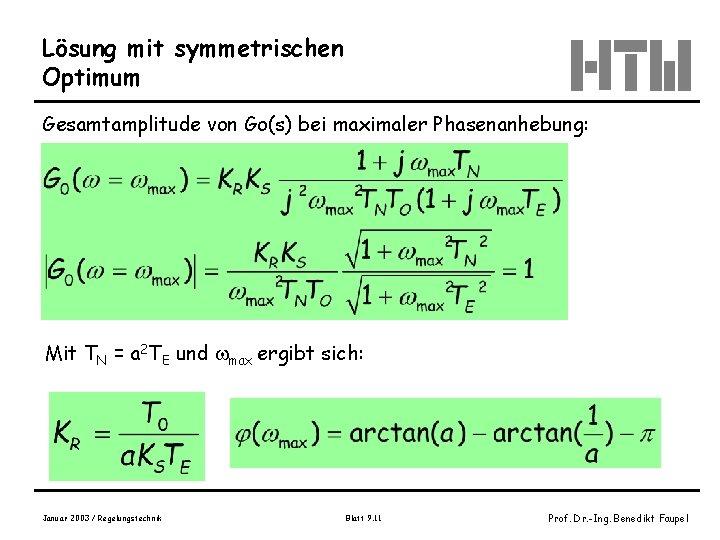 Lösung mit symmetrischen Optimum Gesamtamplitude von Go(s) bei maximaler Phasenanhebung: Mit TN = a