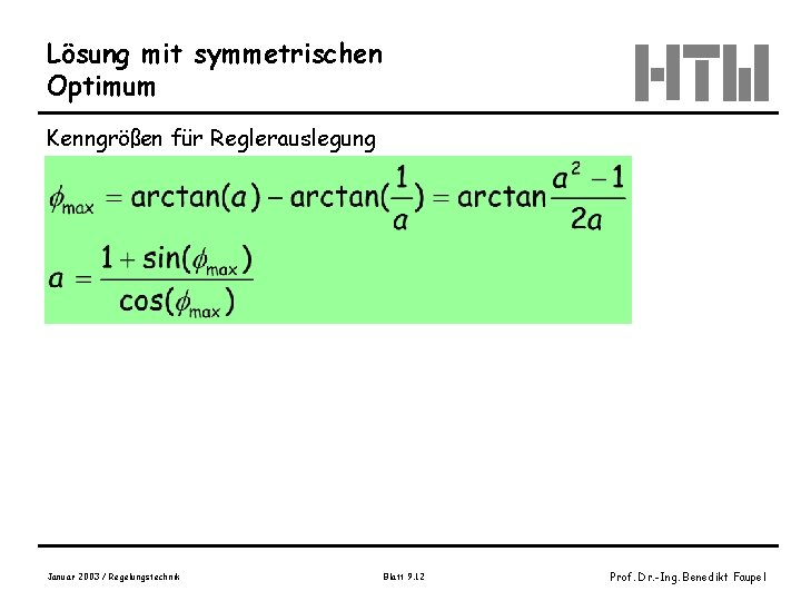 Lösung mit symmetrischen Optimum Kenngrößen für Reglerauslegung Januar 2003 / Regelungstechnik Blatt 9. 12