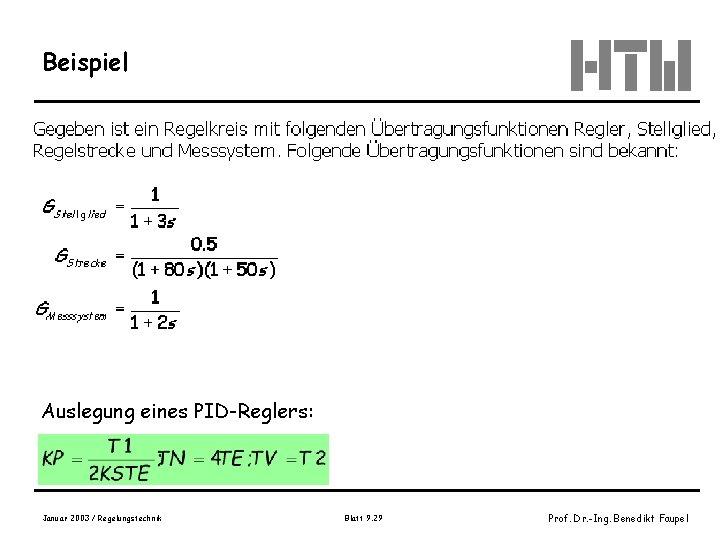 Beispiel Bild Jaschek, S. 150 Auslegung eines PID-Reglers: Januar 2003 / Regelungstechnik Blatt 9.