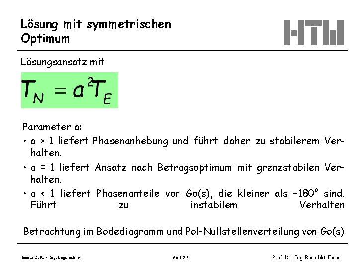 Lösung mit symmetrischen Optimum Lösungsansatz mit Parameter a: • a > 1 liefert Phasenanhebung