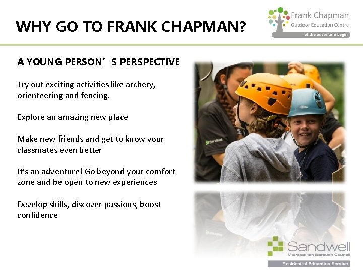 WHY GO TO FRANK CHAPMAN? A YOUNG PERSON'S PERSPECTIVE Try out exciting activities like