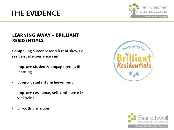 THE EVIDENCE LEARNING AWAY – BRILLIANT RESIDENTIALS Compelling 5 year research that shows a
