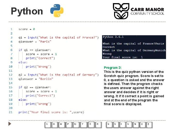 Python Program 3: This is the quiz python version of the Scratch quiz program.