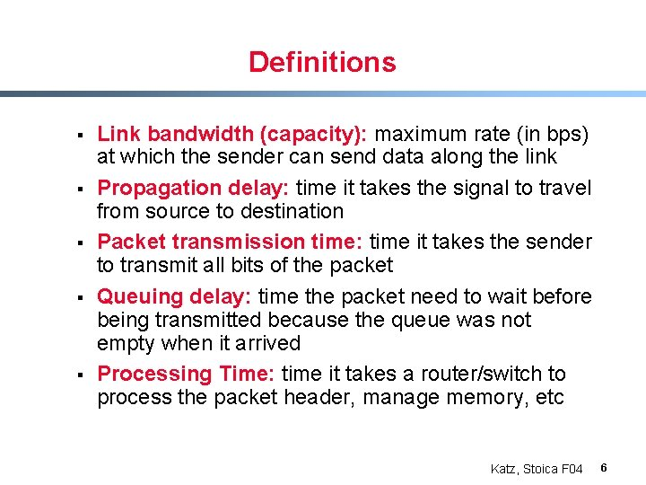 Definitions § § § Link bandwidth (capacity): maximum rate (in bps) at which the