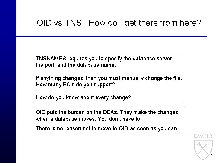 OID vs TNS: How do I get there from here? TNSNAMES requires you to