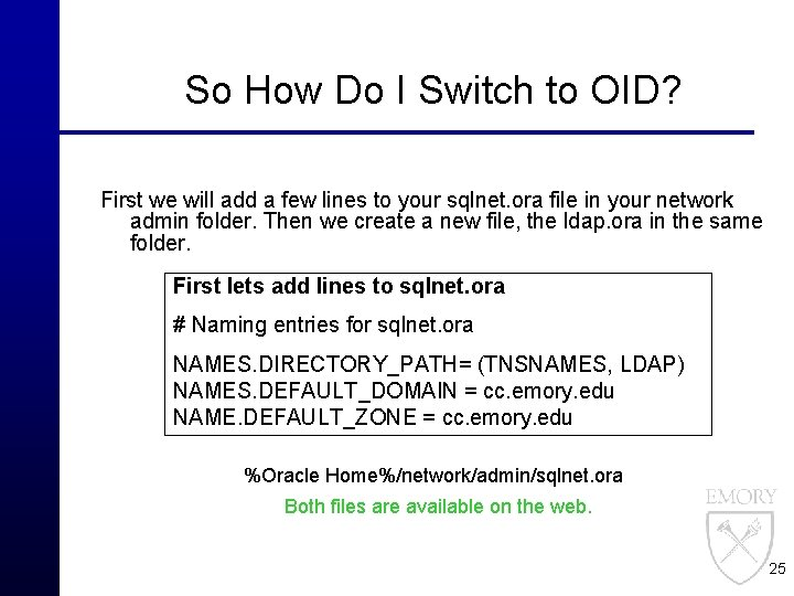 So How Do I Switch to OID? First we will add a few lines