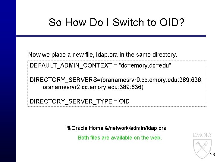 So How Do I Switch to OID? Now we place a new file, ldap.