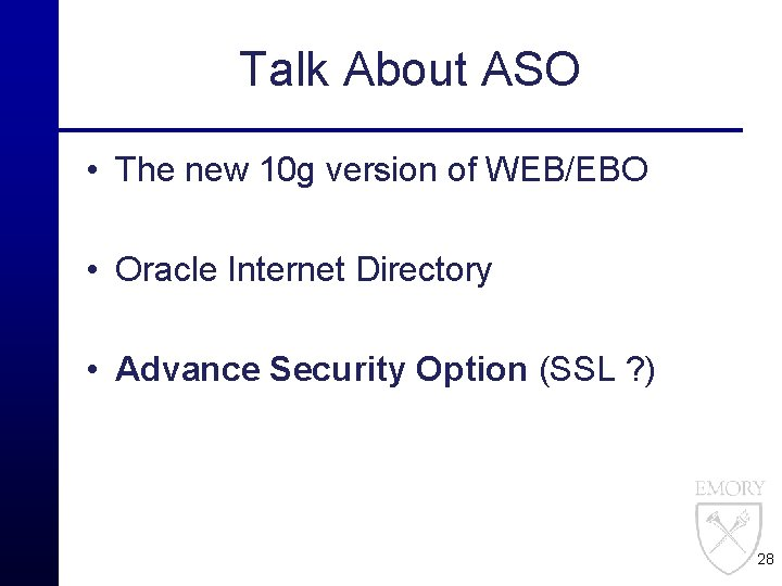 Talk About ASO • The new 10 g version of WEB/EBO • Oracle Internet