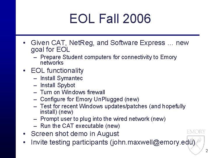 EOL Fall 2006 • Given CAT, Net. Reg, and Software Express … new goal