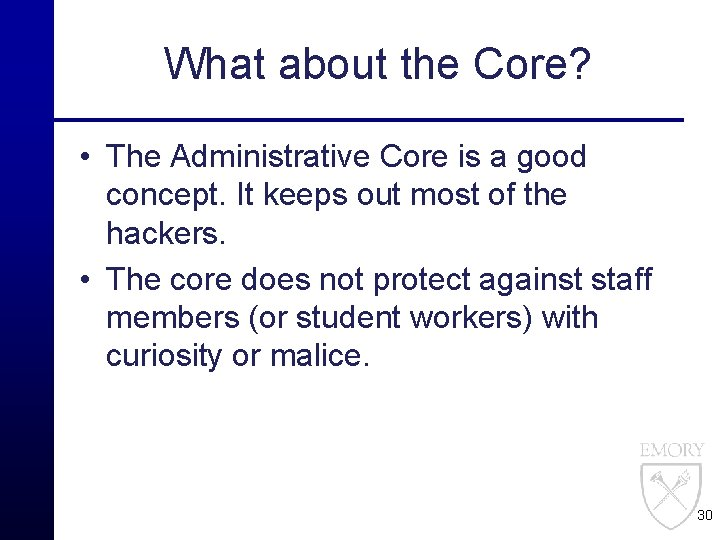 What about the Core? • The Administrative Core is a good concept. It keeps