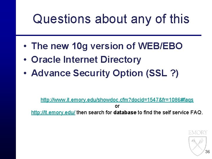 Questions about any of this • The new 10 g version of WEB/EBO •