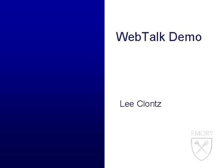 Web. Talk Demo Lee Clontz