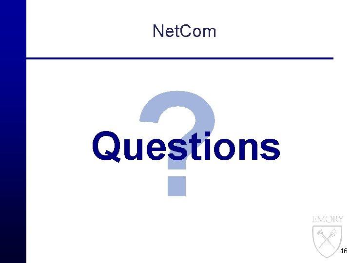 Net. Com ? Questions 46