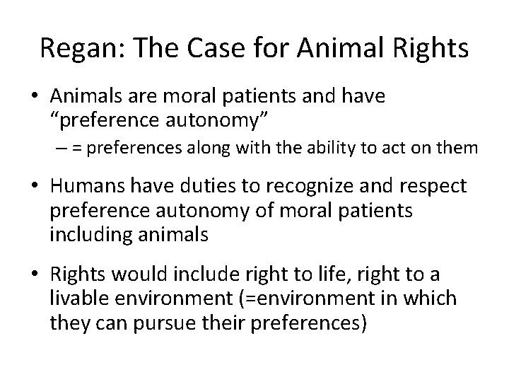 """Regan: The Case for Animal Rights • Animals are moral patients and have """"preference"""