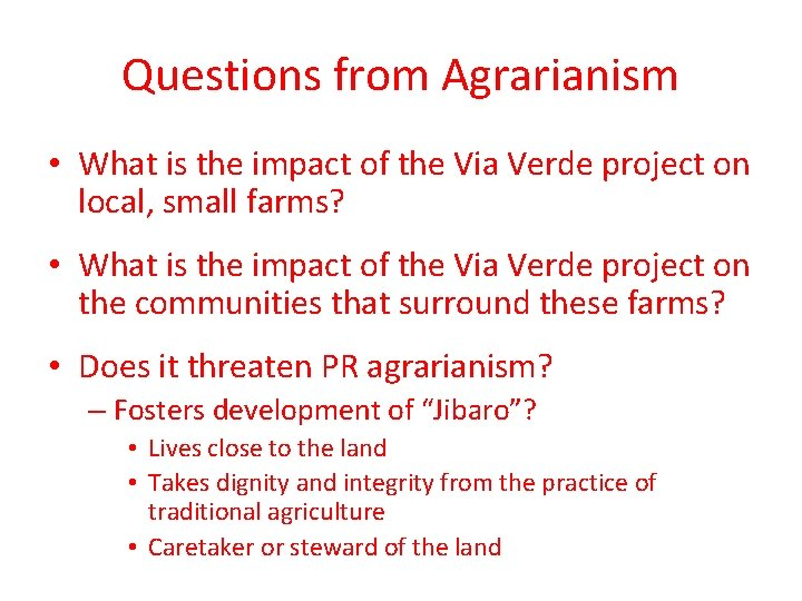 Questions from Agrarianism • What is the impact of the Via Verde project on