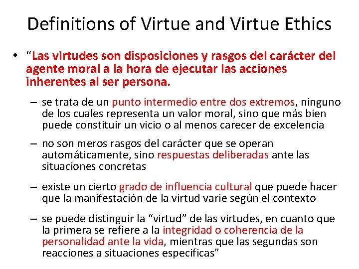"""Definitions of Virtue and Virtue Ethics • """"Las virtudes son disposiciones y rasgos del"""