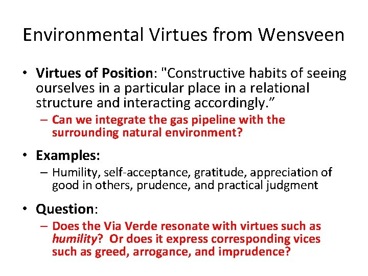"""Environmental Virtues from Wensveen • Virtues of Position: """"Constructive habits of seeing ourselves in"""
