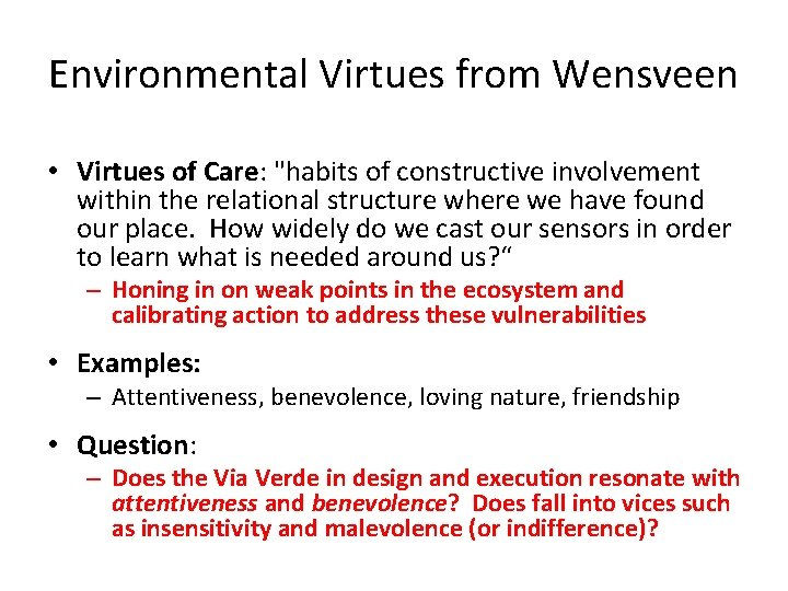 """Environmental Virtues from Wensveen • Virtues of Care: """"habits of constructive involvement within the"""