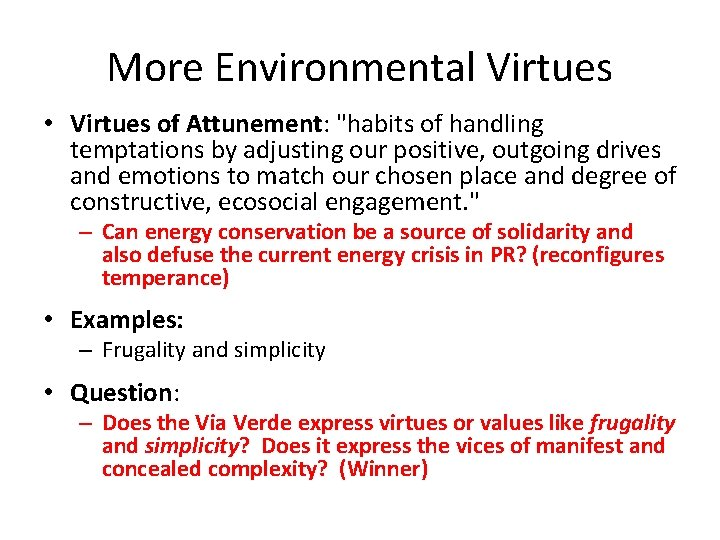 """More Environmental Virtues • Virtues of Attunement: """"habits of handling temptations by adjusting our"""
