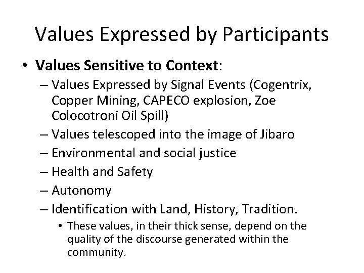 Values Expressed by Participants • Values Sensitive to Context: – Values Expressed by Signal