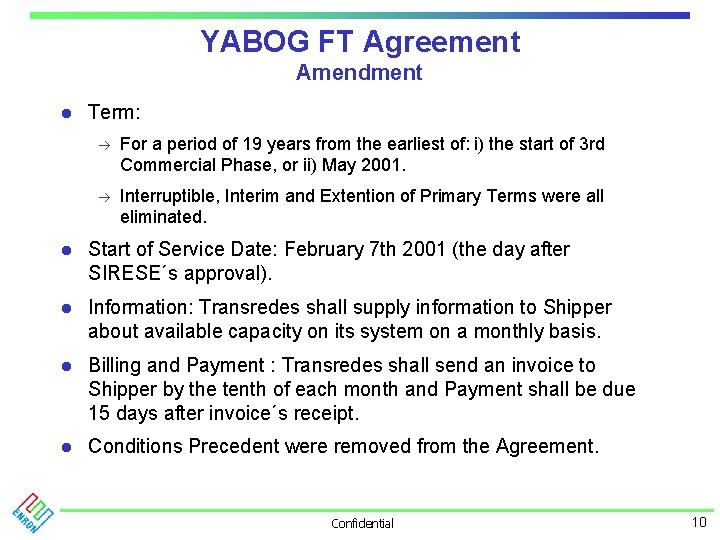 YABOG FT Agreement Amendment l Term: à For a period of 19 years from