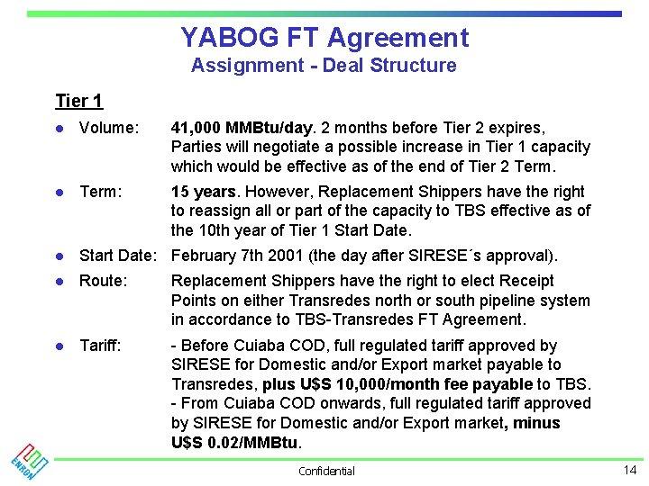 YABOG FT Agreement Assignment - Deal Structure Tier 1 l Volume: 41, 000 MMBtu/day.