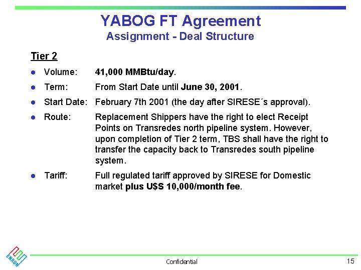 YABOG FT Agreement Assignment - Deal Structure Tier 2 l Volume: 41, 000 MMBtu/day.