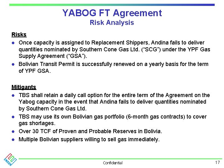 YABOG FT Agreement Risk Analysis Risks l Once capacity is assigned to Replacement Shippers,