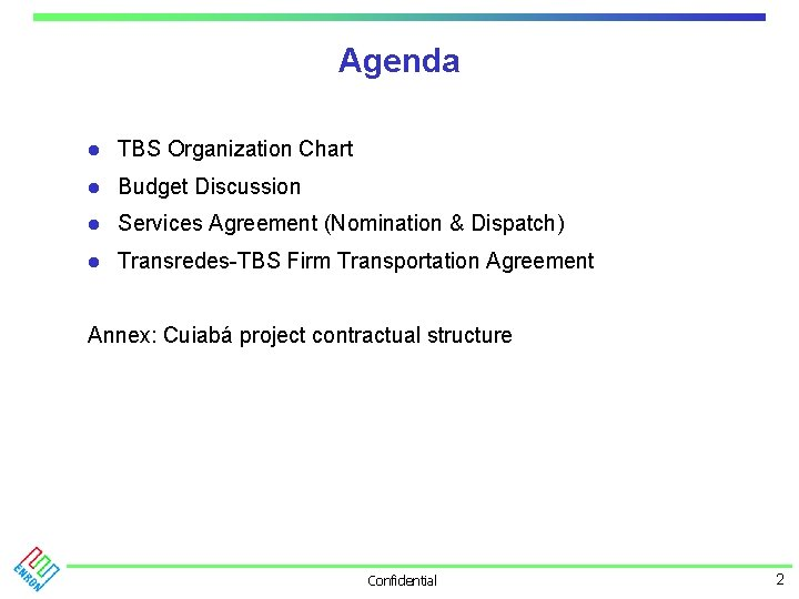 Agenda l TBS Organization Chart l Budget Discussion l Services Agreement (Nomination & Dispatch)