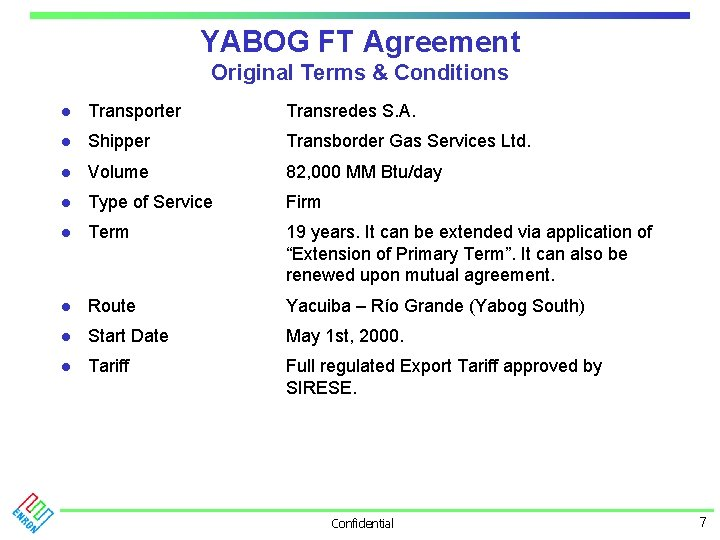 YABOG FT Agreement Original Terms & Conditions l Transporter Transredes S. A. l Shipper