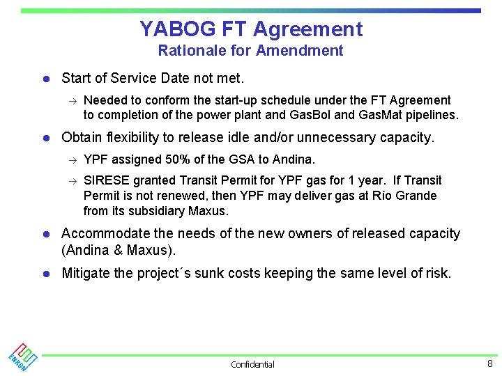 YABOG FT Agreement Rationale for Amendment l Start of Service Date not met. à