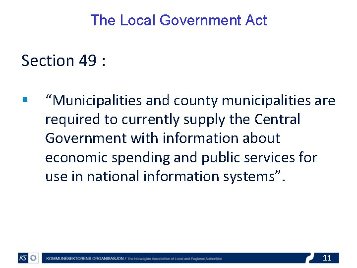 """The Local Government Act Section 49 : § """"Municipalities and county municipalities are required"""