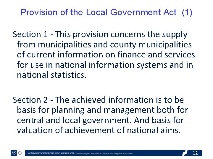 Provision of the Local Government Act (1) Section 1 - This provision concerns the