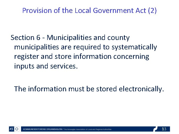 Provision of the Local Government Act (2) Section 6 - Municipalities and county municipalities