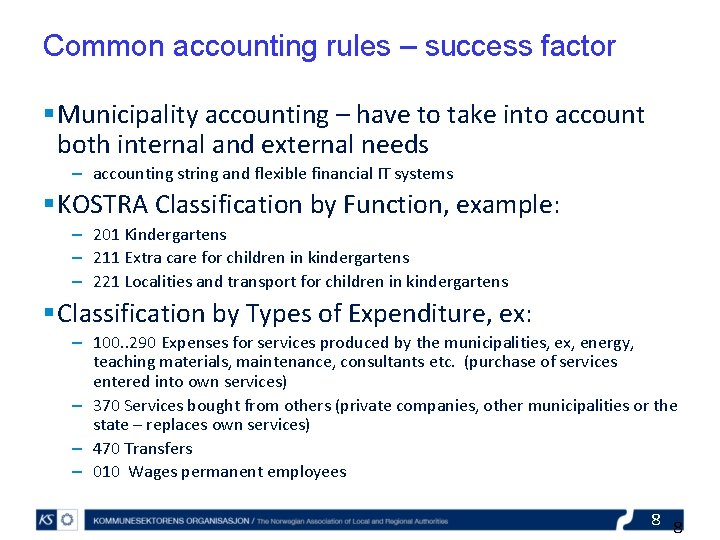 Common accounting rules – success factor § Municipality accounting – have to take into