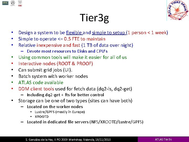 Tier 3 g • Design a system to be flexible and simple to setup