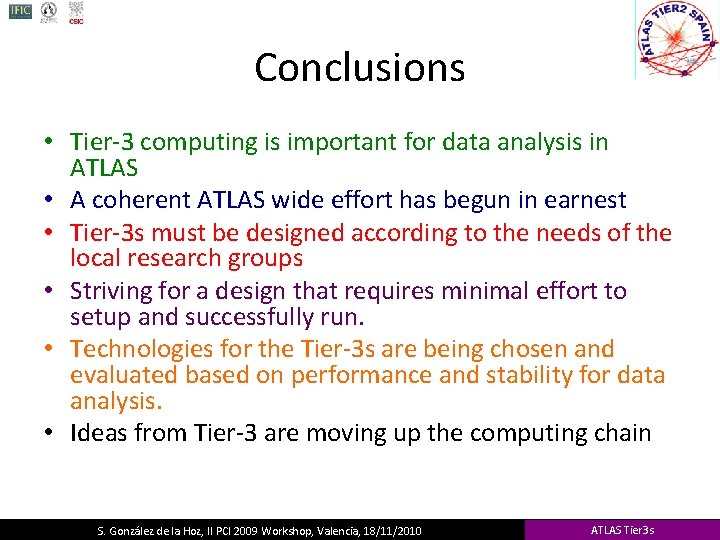 Conclusions • Tier-3 computing is important for data analysis in ATLAS • A coherent