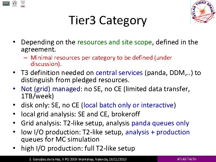 Tier 3 Category • Depending on the resources and site scope, defined in the