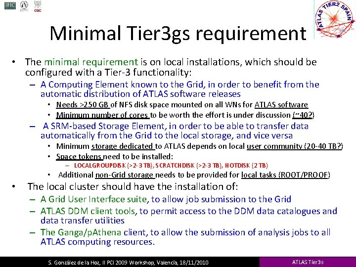 Minimal Tier 3 gs requirement • The minimal requirement is on local installations, which