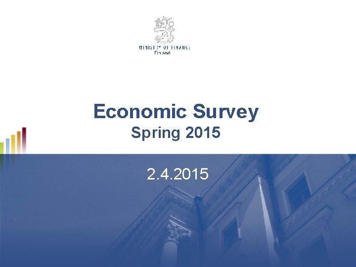 Economic Survey Spring 2015 2. 4. 2015