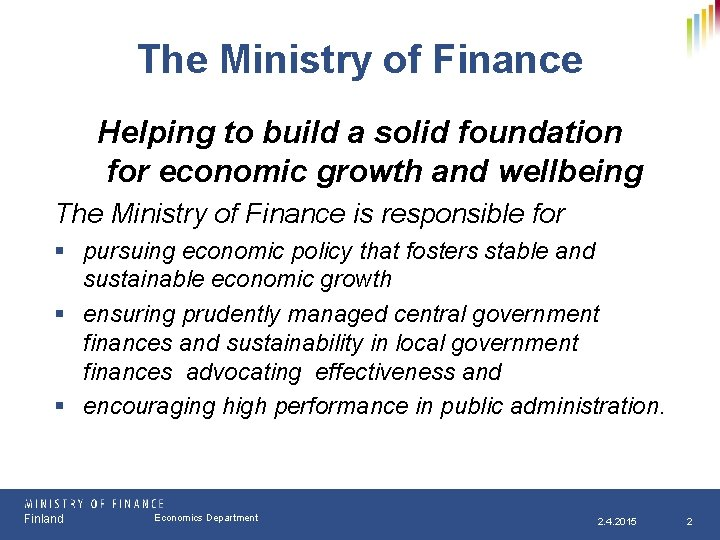 The Ministry of Finance Helping to build a solid foundation for economic growth and
