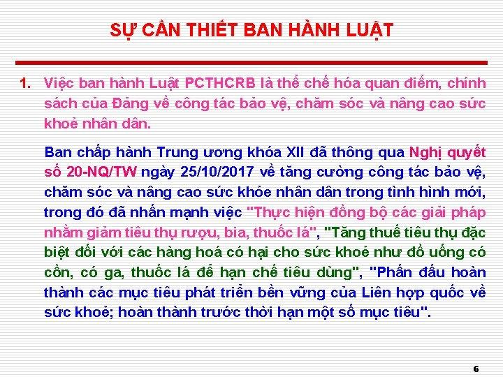 SỰ CẦN THIẾT BAN HÀNH LUẬT 1. Việc ban hành Luật PCTHCRB là thể