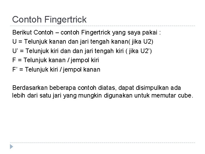 Contoh Fingertrick Berikut Contoh – contoh Fingertrick yang saya pakai : U = Telunjuk