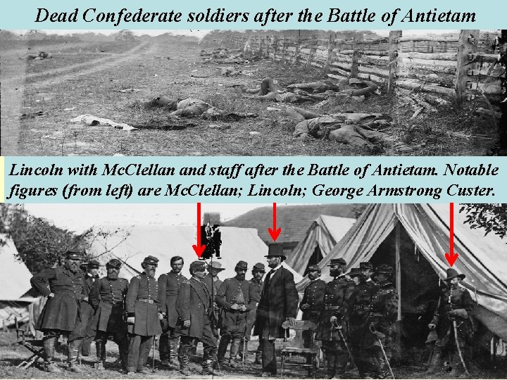 Dead Confederate soldiers after the Battle of Antietam Lincoln with Mc. Clellan and staff