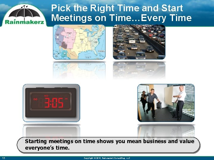 Pick the Right Time and Start Meetings on Time…Every Time Starting meetings on time