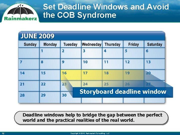 Set Deadline Windows and Avoid the COB Syndrome Storyboard deadline window Deadline windows help