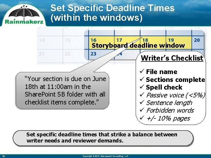 """Set Specific Deadline Times (within the windows) Storyboard deadline window Writer's Checklist """"Your section"""