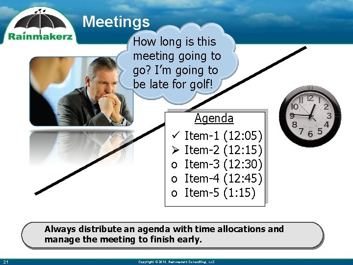 Meetings How long is this meeting going to go? I'm going to be late