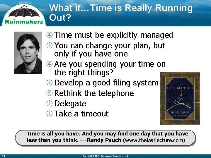 What if…Time is Really Running Out? Time must be explicitly managed You can change